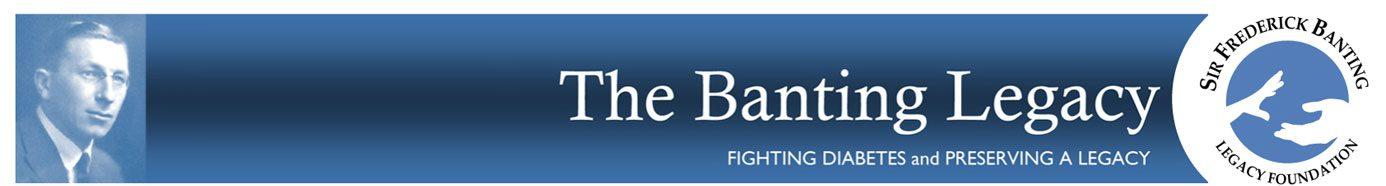 Sir Fredrick Banting Legacy Foundation